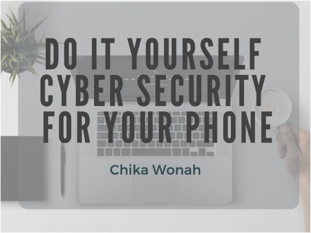 DIY Cybersecurity for your Phone