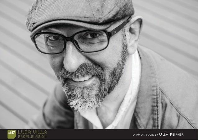 R Luca Villa Profile Vision a pHortfolio by Ulla Reimer
