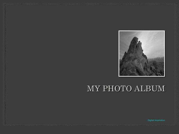 <ul><li>Digital Inspiration </li></ul>MY PHOTO ALBUM