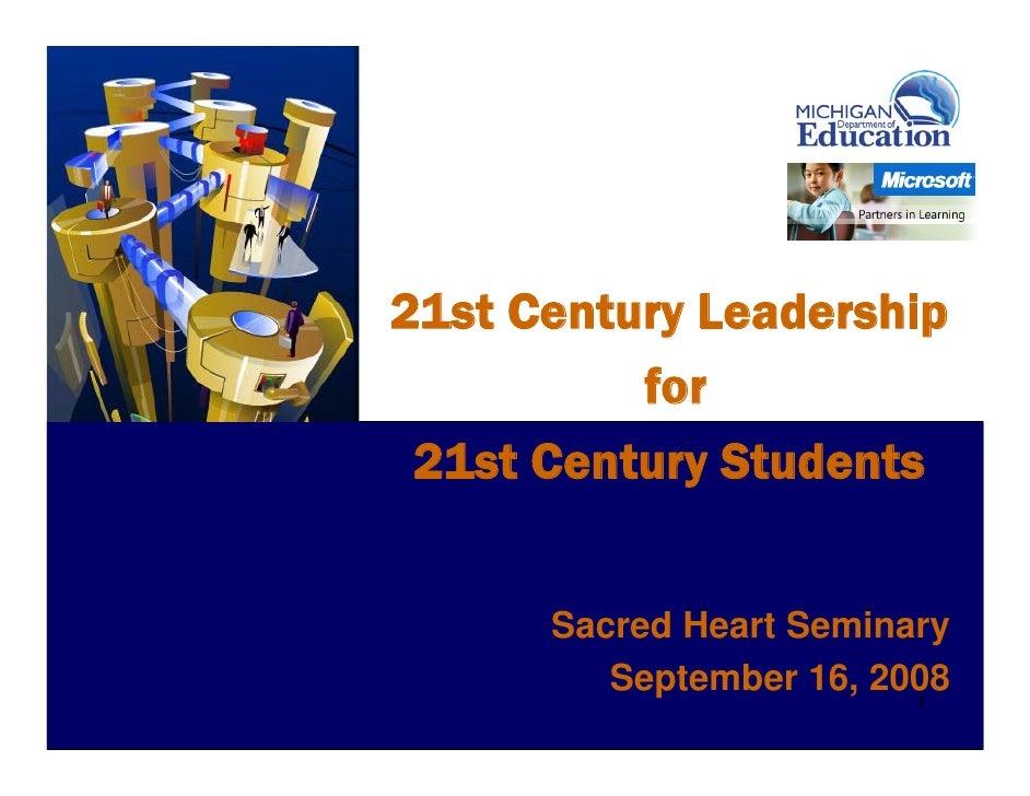 21st Century Leadership           for  21st Century Students         Sacred Heart Seminary          September 16, 2008    ...