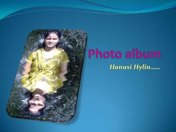 Photo album<br />HanusiHylin……<br />