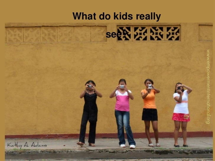 What do kids really        see?    Click to add text
