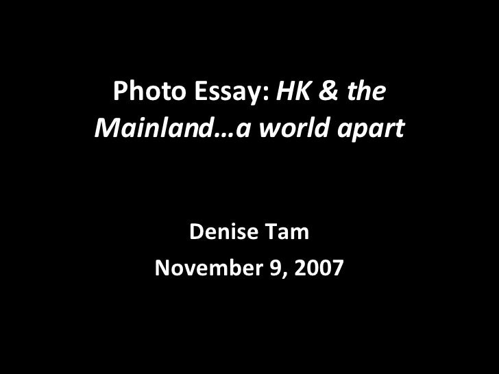 Photo Essay: HK & the Mainland…a world apart         Denise Tam     November 9, 2007