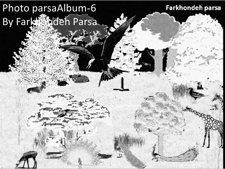 6-Photo parsaAlbumBy Farkhondeh Parsa<br />