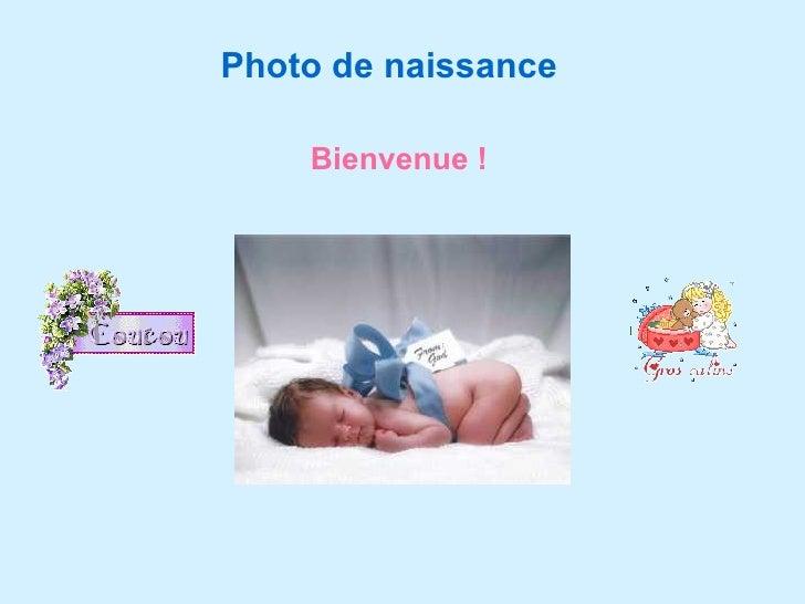 Photo de naissance Bienvenue !