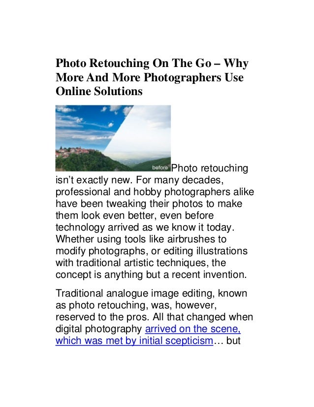 Photo Retouching On The Go – Why More And More Photographers Use Online Solutions  Photo retouching isn't exactly new. For...