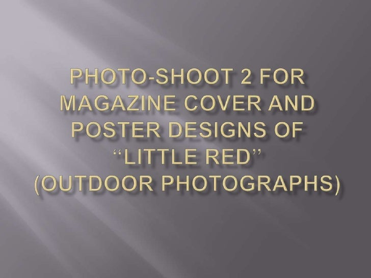 "Photo-shoot 2 for Magazine cover and poster designs of ""LITTLE RED""(outdoor photographs)<br />"
