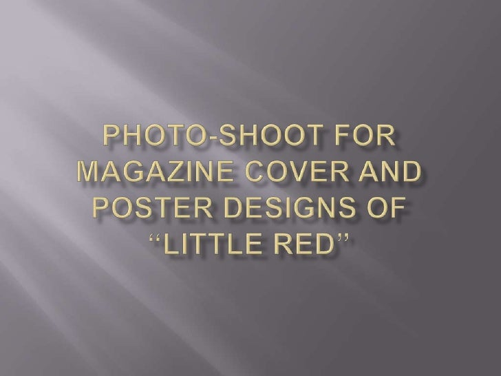 "Photo-shoot for Magazine cover and poster designs of ""LITTLE RED""<br />"