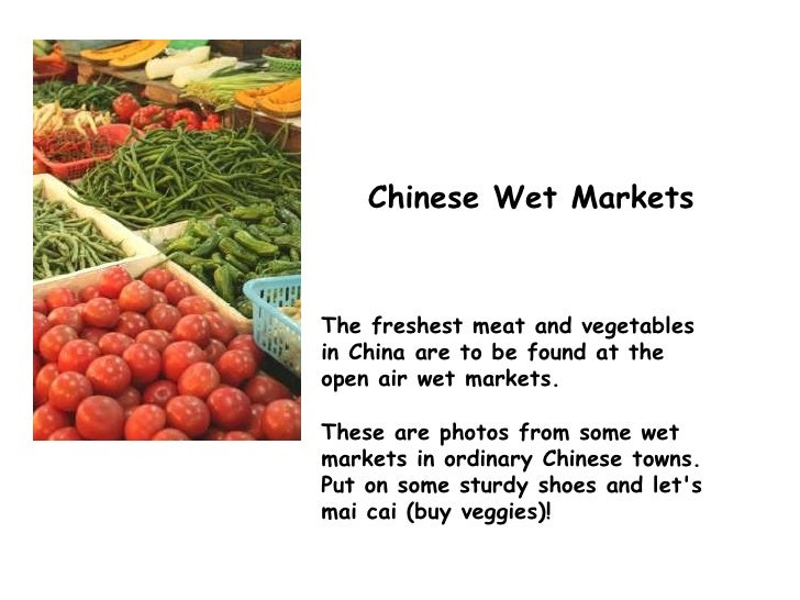 The freshest meat and vegetables in China are to be found at the open air wet markets. These are photos from some wet mark...