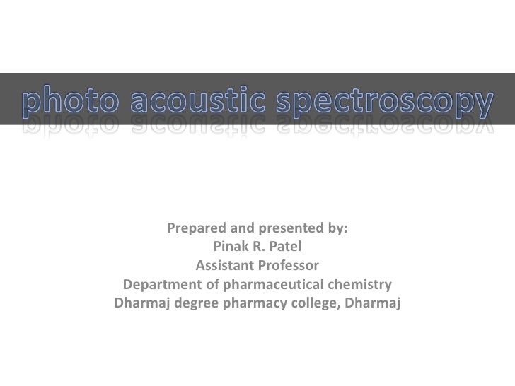 Prepared and presented by:             Pinak R. Patel           Assistant Professor Department of pharmaceutical chemistry...