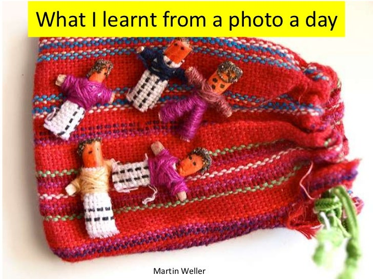 What I learnt from a photo a day            Martin Weller