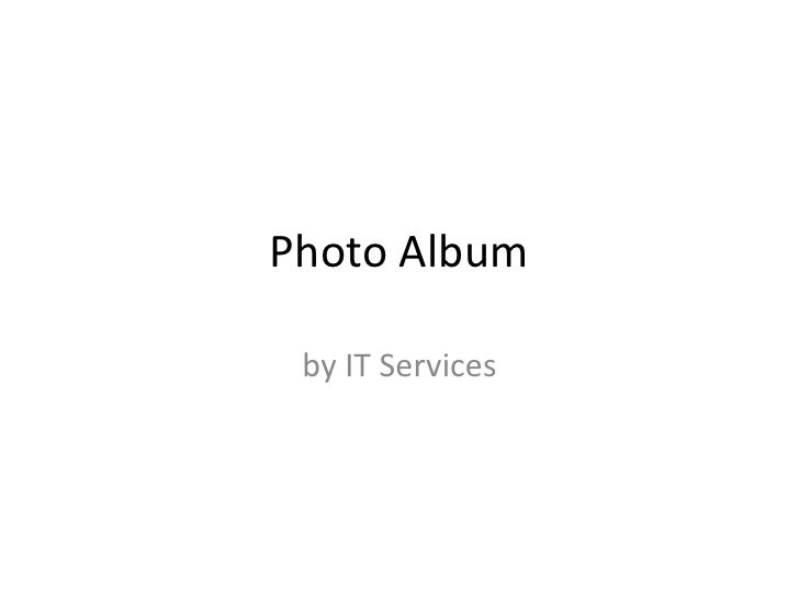 Photo Album<br />by IT Services<br />