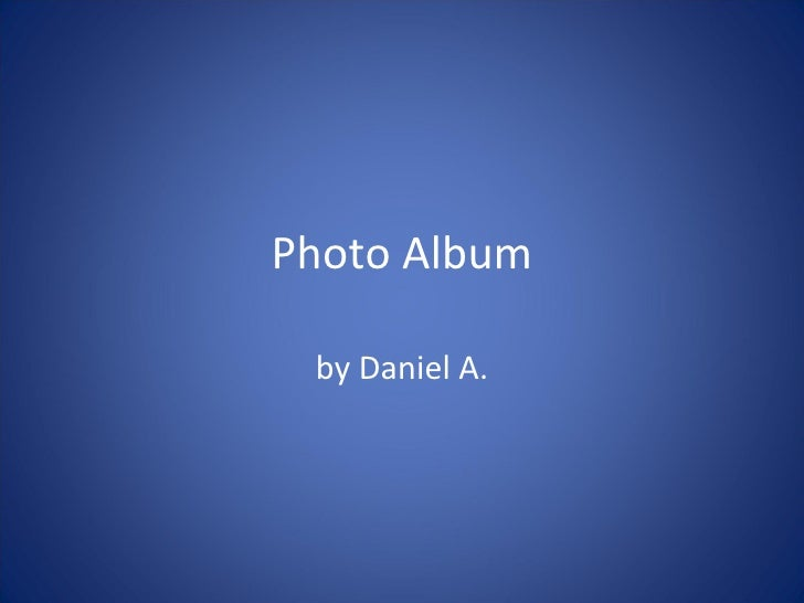 Photo Album by Daniel A.