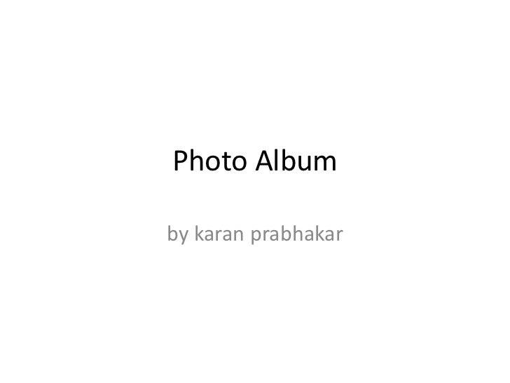 Photo Albumby karan prabhakar