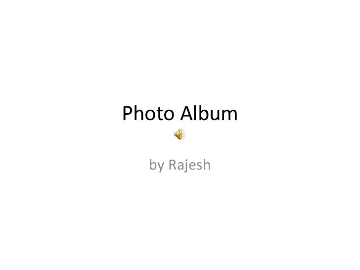 Photo Album  by Rajesh