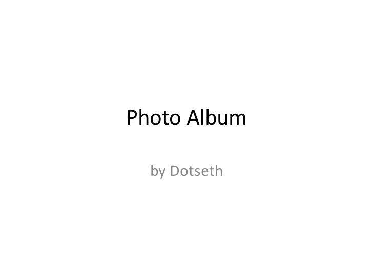 Photo Album  by Dotseth
