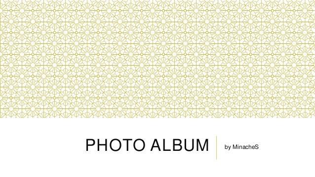 PHOTO ALBUM by MinacheS