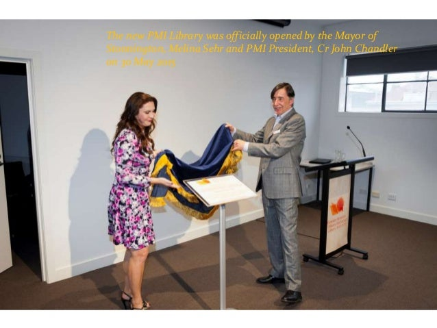 The new PMI Library was officially opened by the Mayor of Stonnington, Melina Sehr and PMI President, Cr John Chandler on ...