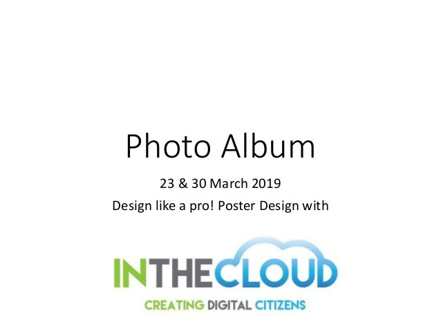 Photo Album 23 & 30 March 2019 Design like a pro! Poster Design with