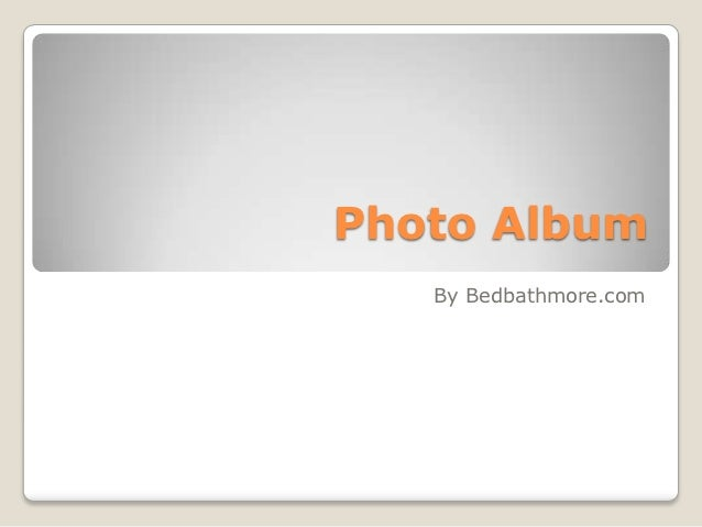Photo Album   By Bedbathmore.com