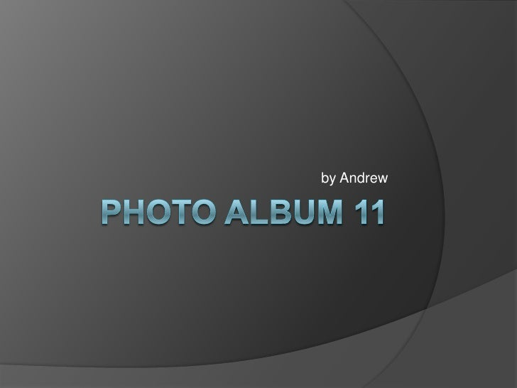 Photo Album 11<br />by Andrew<br />