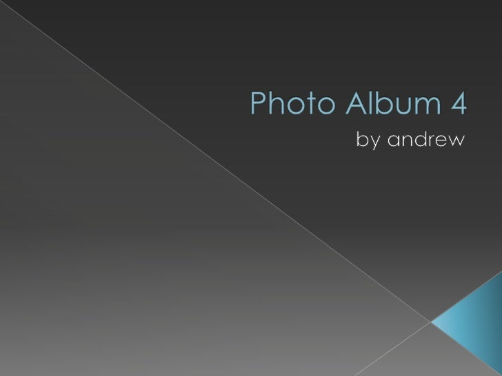 Photo Album 4  <br />by andrew<br />
