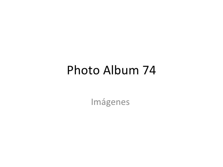 Photo Album 74     Imágenes