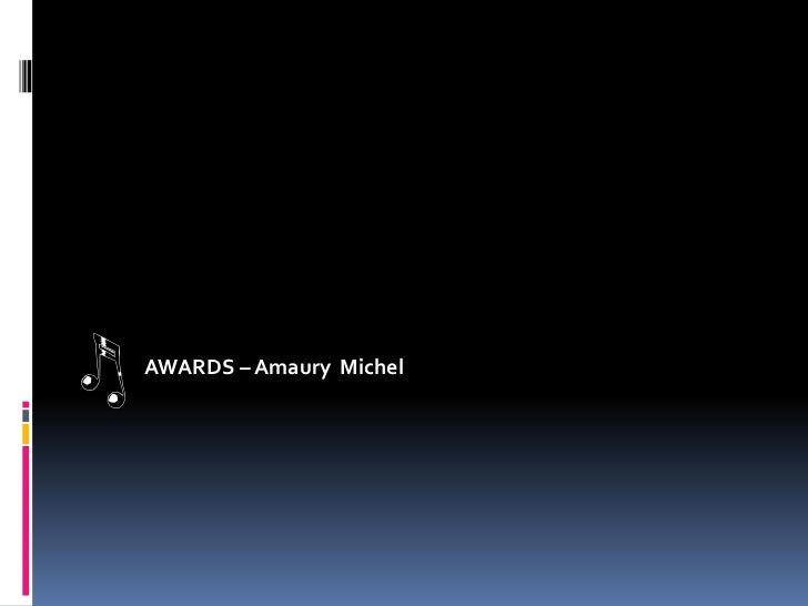 AWARDS – Amaury  Michel  <br />