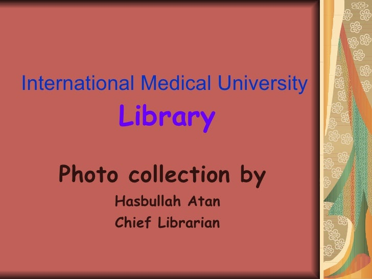International Medical University   Library Photo collection by  Hasbullah Atan Chief Librarian