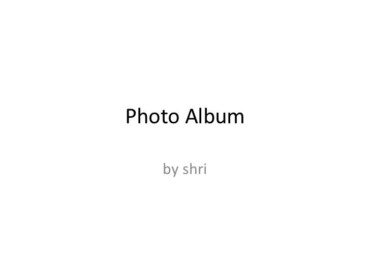 Photo Album   by shri