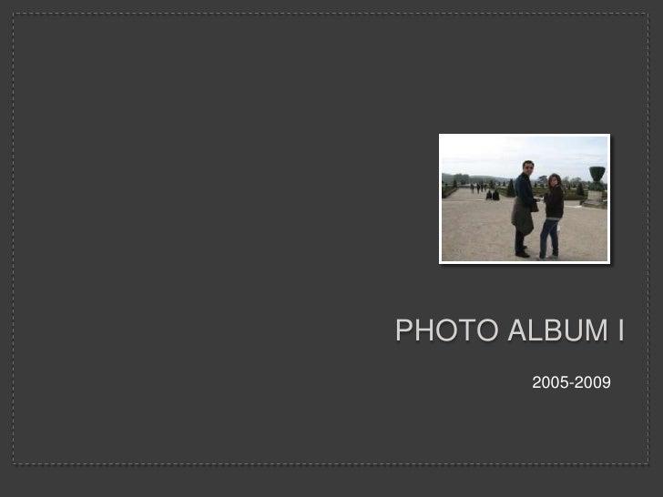 Photo Album I<br />2005-2009<br />