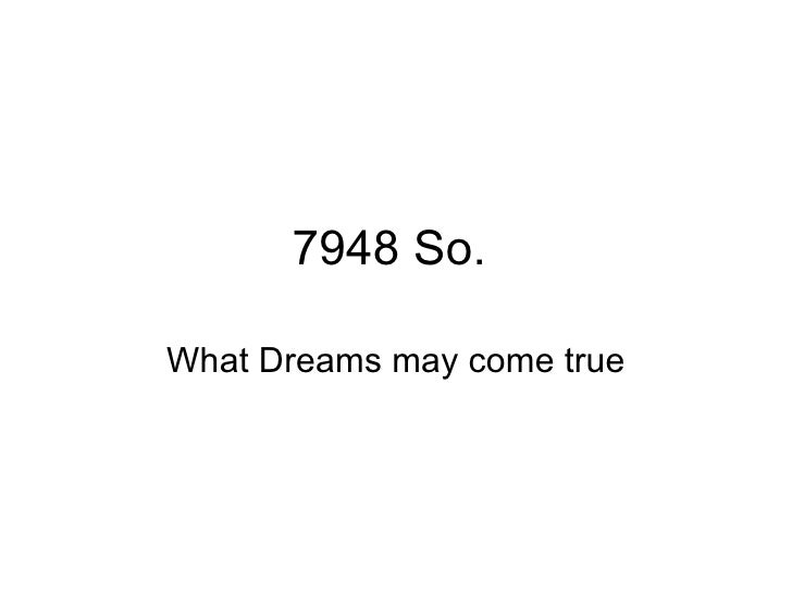 7948 So.  What Dreams may come true