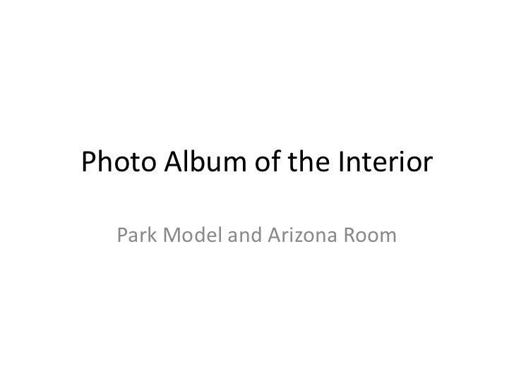 Photo Album of the Interior<br />Park Model and Arizona Room<br />