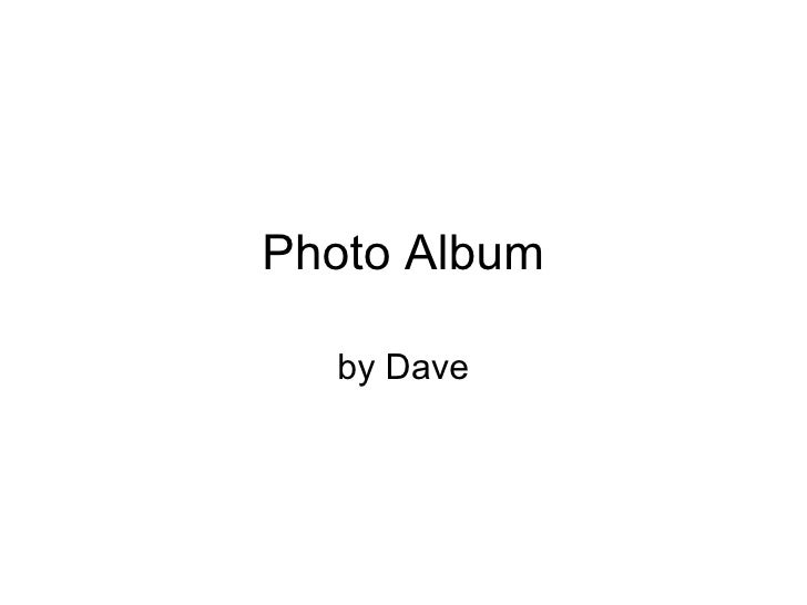 Photo Album by Dave