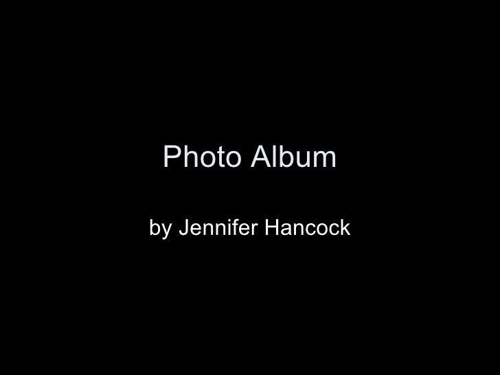 Photo Album by Jennifer Hancock