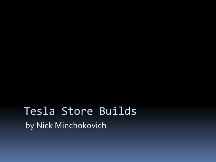 Tesla Store Builds by Nick Minchokovich