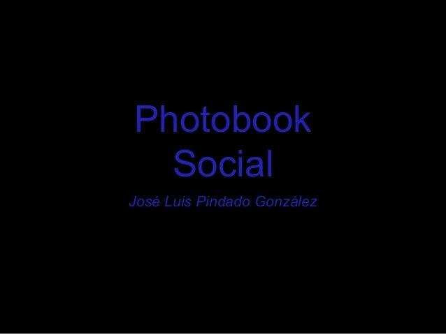 Photobook  SocialJosé Luis Pindado González