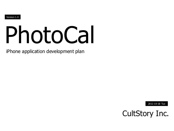 Version 1.4PhotoCaliPhone application development plan                                             2011-10-18 Tue         ...