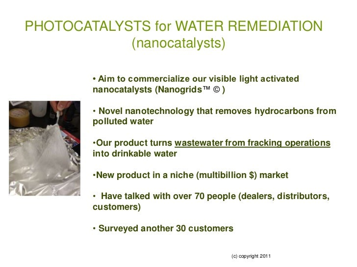 PHOTOCATALYSTS for WATER REMEDIATION            (nanocatalysts)        • Aim to commercialize our visible light activated ...