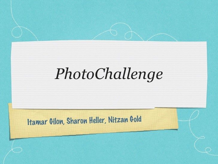 PhotoChallengeItamar Gilon, Sharon Heller, Nitzan Gold