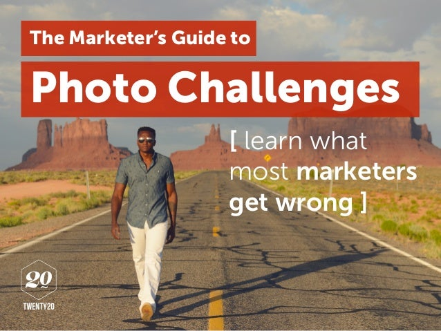 Photo Challenges [ learn what most marketers get wrong ] The Marketer's Guide to