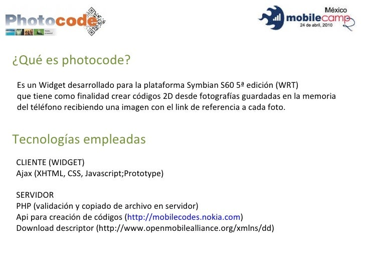 ¿Qué es photocode? Es un Widget desarrollado para la plataforma Symbian S60 5ª edición (WRT) que tiene como finalidad crea...