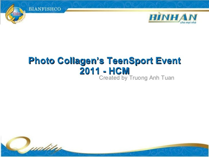 Photo Collagen's TeenSport Event 2011 - HCM Created by Truong Anh Tuan