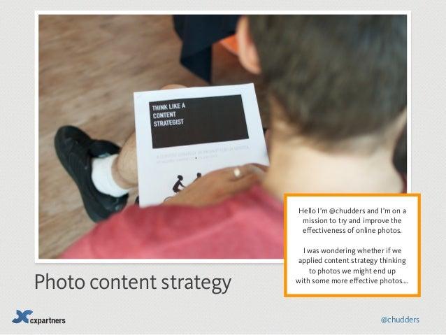 Photo content strategy (James Chudley, cxpartners)