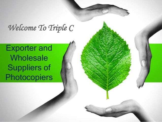Welcome To Triple C Exporter and Wholesale Suppliers of Photocopiers