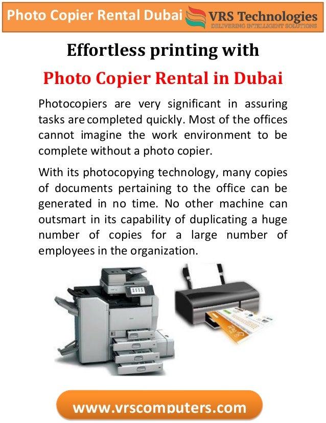 Photo Copier Rental Dubai www.vrscomputers.com Effortless printing with Photo Copier Rental in Dubai Photocopiers are very...