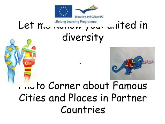 Let me konow you: united in  diversity  .  Photo Corner about Famous  Cities and Places in Partner  Countries