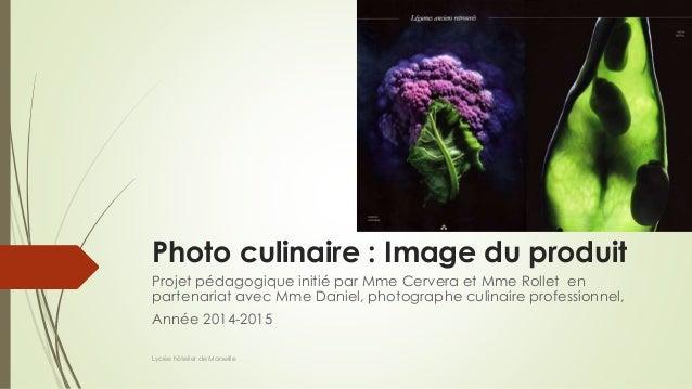 Photo culinaire : Image du produit Projet pédagogique initié par Mme Cervera et Mme Rollet en partenariat avec Mme Daniel,...