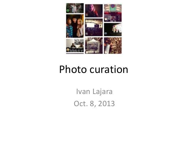 Photo curation Ivan Lajara Oct. 8, 2013