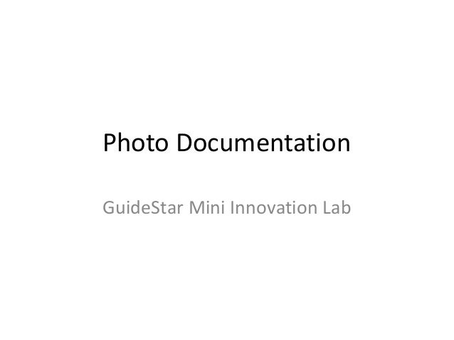 Photo Documentation GuideStar Mini Innovation Lab